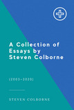 A Collection of Essays by Steven Colborne