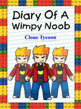 Diary Of A Wimpy Noob: Clone Tycoon