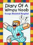 Diary Of A Wimpy Noob: Escape Haunted Hospital