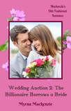 Wedding Auction 2: The Billionaire Borrows a Bride