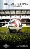 Football Betting Systems & Tips: A Simple Six Step Strategy