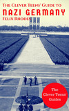 The Clever Teens' Guide to Nazi Germany