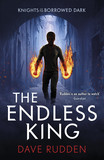 The Endless King (Knights of the Borrowed Dark Book 3)