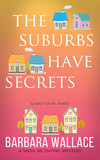 The Suburbs Have Secrets