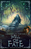 Well of Fate: a When Ravens Fall Short Story