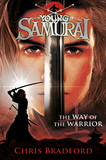 The Way of the Warrior (Young Samurai, Book 1)