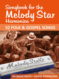Songbook for the Melody Star Harmonica - 52 Folk & Gospel