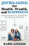 Journaling for Health, Wealth, and Happiness