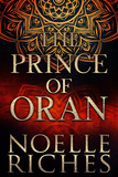 The Prince of Oran: Prequel to the Queen of Oran Trilogy