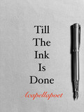 Till The Ink Is Done