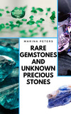 Rare Gemstones and Unknown Precious Stones