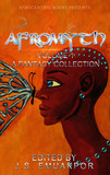 AfroMyth: A Fantasy Collection