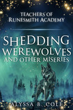 Shedding Werewolves and Other Miseries
