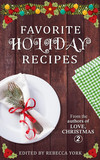 Favorite Holiday Recipes From the Authors of Love, Christmas 2