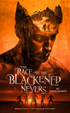 The Race to the Blackened Nevers, Book 2, The Vulgar Victory