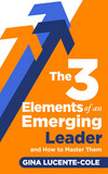 The 3 Elements of an Emerging Leader and How to Master Them