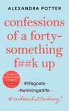 Confessions of a Forty-Something F**k Up