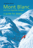 Chamonix - Mont Blanc and the Aiguilles Rouges - a Guide for Skiers