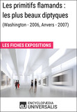 Les primitifs flamands : les plus beaux diptyques (Washington - 2006, Anvers - 2007)