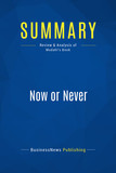 Summary: Now or Never