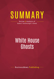 Summary: White House Ghosts