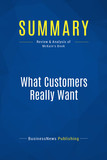 Summary: What Customers Really Want