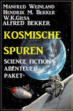 Kosmische Spuren: Science Fiction Abenteuer Paket