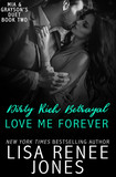 Dirty Rich Betrayal: Love Me Forever (Mia and Grayson duet book two)