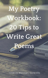 My Poetry Workbook: 20 Tips to Write Great Poems