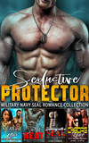 Seductive Protector : Military Navy Seal Romance Collection