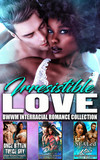 Irresistible Love : BWWM Interracial Romance Collection