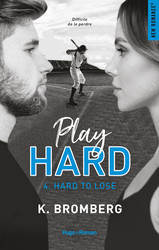 Play Hard Série Tome 4 - Hard to lose - Extrait Offert