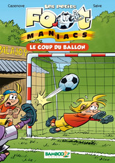 Les Petits foot maniacs Tome 01
