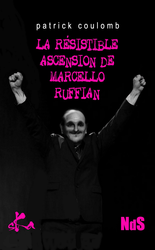 La résistible ascension de Marcello Ruffian