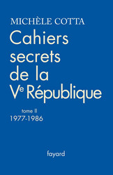 Cahiers secrets de la Ve République, tome 2 (1977-1988)