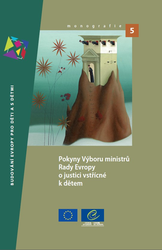 Guidelines of the Committee of Ministers of the Council of Europe on child-friendly justice (Czech version)