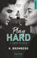 Play Hard - tome 2 hard to hold -Extrait offert-