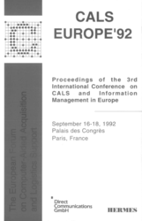 Cals Europe'92 : proceedings of the 3rd international conference on CALS & information management Europe (September 16-18,1992 Palais des Congrès Paris)