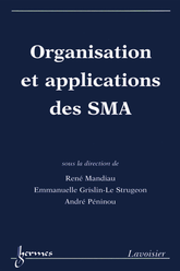 Organisation et applications des SMA
