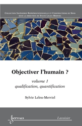 Objectiver l'humain ? Volume 1
