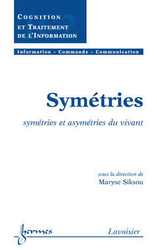 Symétries : symétries et asymétries du vivant