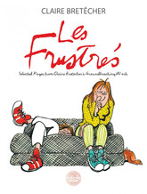 Les Frustrés - intégrale - Volume 1 - Selected Pages from Claire Bretécher's groundbreaking work