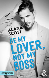 Be My Lover, Not My Boss