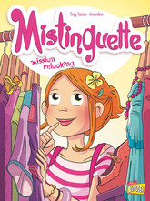 Mistinguette - Tome 5 - Mission Relooking