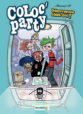 Coloc' party - Tome 1 - Bienvenue chez toi !