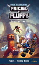 Frigiel et Fluffy, Le Cycle des Farlands - tome 1 – Minecraft