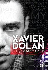 Xavier Dolan, l'indomptable