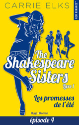 The Shakespeare sisters - tome 1 Les promesses de l'été Episode 4