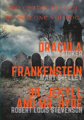Dracula, Frankenstein, Dr. Jekyll and Mr. Hyde