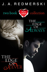 The Edge of Never, The Edge of Always
